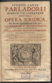 Joannis Yañez Parladorii ... Opera juridica : sive Rerum quotidianarum libri duo, quotidianarum...